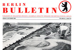 I made it to the front page of the 'Berlin Bulletin', a weekly magazine for British Forces in Berlin.